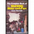 COMPLETE BOOK OF TANNING SKINS & FURS