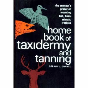HOME BOOK OF TAXIDERMY & TANNING